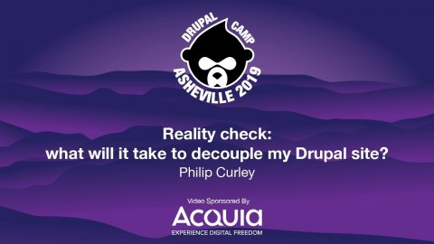 Embedded thumbnail for Reality check: what will it take to decouple my Drupal site?