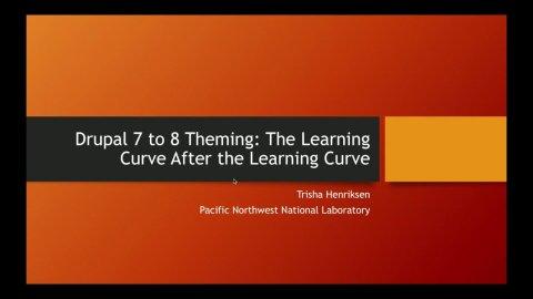Embedded thumbnail for Drupal 7 to 8 Theming: The Learning Curve After the Learning Curve