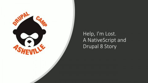 Embedded thumbnail for Help, I'm Lost. A NativeScript and Drupal 8 Story